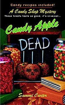 Candy Apple Dead (A Candy Shop Mystery) by [Carter, Sammi]