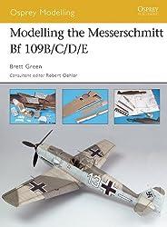 Modelling the Messerschmitt Bf 109B/C/D/E (Osprey Modelling Book 32)