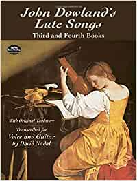 John dowland's lute songs third and fourth books: Third and Fourth Books with Original Tablature (Dover Song Collections)