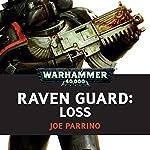 Raven Guard: Loss: Warhammer 40,000 | Joe Parrino