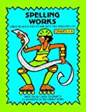 Spelling Works : Creative Activities to Use with Any Spelling List, Schwartz, Linda, 0881602574