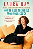 How to Rule the World from Your Couch, Laura Day, 1439118205