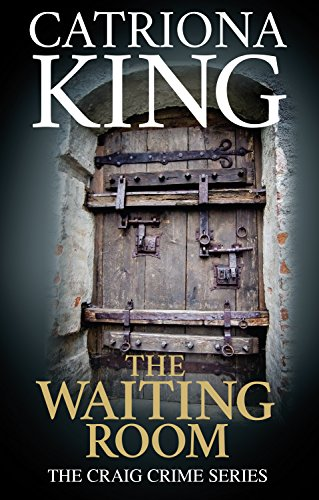 The Waiting Room (The Craig Crime Series Book 4)