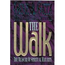 The Walk: The Measure of Spiritual Maturity