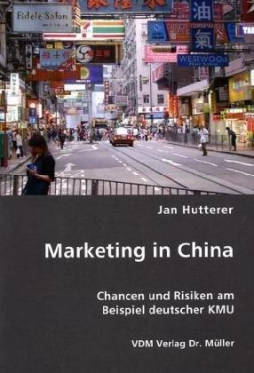 Marketing in China: Chancen und Risiken am Beispiel deutscher KMU