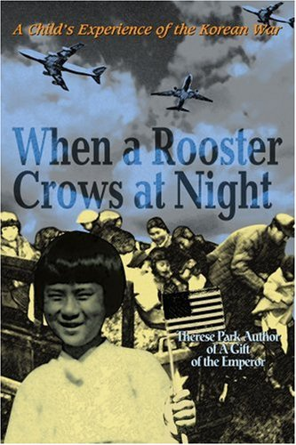 Download When a Rooster Crows at Night: A Child's Experience of the Korean War pdf epub