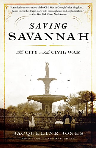 Saving Savannah: The City and the Civil War (Vintage Civil War Library) (Va City Rapid)