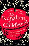Front cover for the book The Kingdom of Childhood by Rebecca Coleman