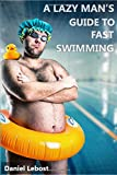 img - for A Lazy Man's Guide To Fast Swimming book / textbook / text book