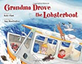 Grandma Drove the Lobsterboat, Katie Clark, 1608930041