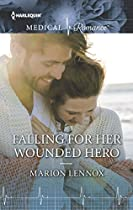 FALLING FOR HER WOUNDED HERO (HARLEQUIN MEDICAL ROMANCE)