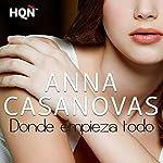 Donde Empieza Todo [Where It All Begins] | Anna Casanovas