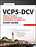 VCP5-DCV: VMware Certified Professional-Data Center Virtualization on vSphere 5.5 Study Guide (SYBEX)