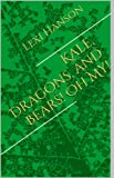 img - for Kale, Dragons, and Bears! Oh My! book / textbook / text book