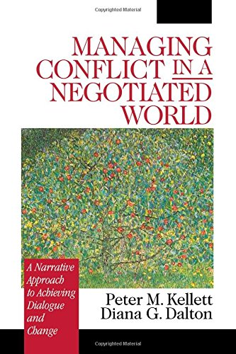 Managing Conflict in a Negotiated World: A Narrative Approach to Achieving Productive Dialogue and Change by Brand: SAGE Publications, Inc