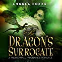 The Dragon's Surrogate Audiobook by Angela Foxxe Narrated by Lori L. Parker