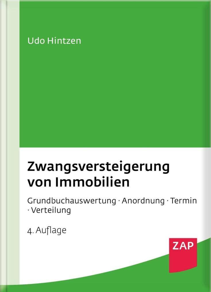 Zwangsversteigerung von Immobilien: Grundbuchauswertung - Anordnung - Termin - Verteilung Taschenbuch – 12. Oktober 2018 Udo Hintzen 3896559427 Privatrecht / BGB Recht / Sonstiges