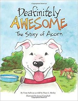 Deafinitely Awesome The Story Of Acorn Motley Mary L Sullivan Timy Campbell Jenny 9781733668507 Amazon Com Books