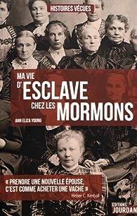 Ma vie d'esclave chez les Mormons par Ann Eliza Young