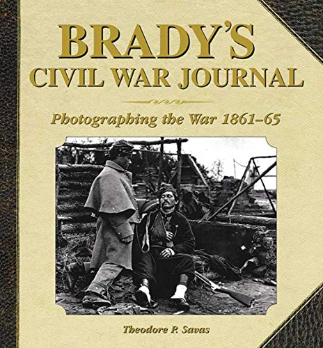 Timothy Osullivan Civil War - Brady's Civil War Journal: Photographing the War, 1861-65