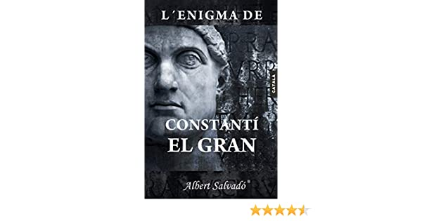 LENIGMA DE CONSTANTÍ EL GRAN (Catalan Edition) eBook: Salvadó ...