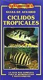 Ciclidos Tropicales - Guias de Acuario (Spanish Edition)