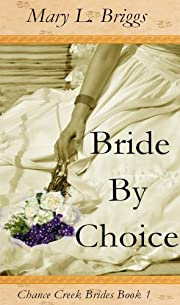 Bride By Choice (Chance Creek Brides, The Early Years Book 1)