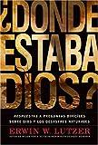 ¿Dónde Estaba Dios?: Respuestas a preguntas difíciles sobre Dios y los desastres naturales (Spanish Edition)