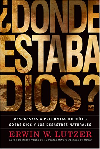 ¿Dónde Estaba Dios?: Respuestas a preguntas difíciles sobre Dios y los desastres naturales (Spanish Edition) by Brand: Tyndale Espanol