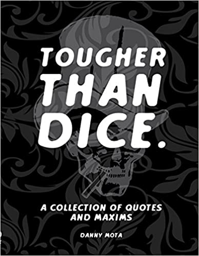 Read online Tougher Than Dice: A Collection of Quotes and Maxims PDF, azw (Kindle), ePub, doc, mobi