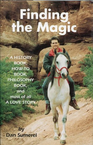 Finding The Magic  A History Book  How To Book  Philosophy Book And Most Of All  A Love Story