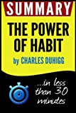 Summary of The Power of Habit: Why We Do What We Do in Life and Business (Charles Duhigg)