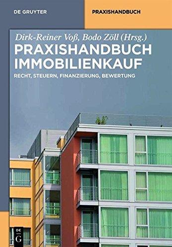 Praxishandbuch Immobilienkauf: Recht, Steuern, Finanzierung, Bewertung (De Gruyter Praxishandbuch) (German Edition)