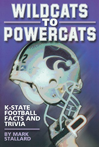 Wildcats to Powercats: K-State Football Facts and Trivia -