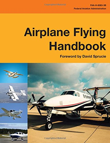Airplane Flying Handbook: FAA-H-8083-3B