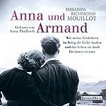 Anna und Armand: Wie meine Großeltern im Krieg die Liebe fanden und das Leben sie doch für immer trennte | Miranda Richmond Mouillot
