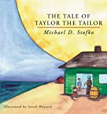The Tale of Taylor the Tailor, Michael D. Stofko, 1477202382