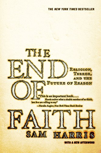 - The End of Faith: Religion, Terror, and the Future of Reason