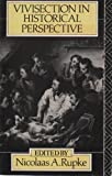 Vivisection in Historical Perspective, Nicolaas Rupke, 0415050219