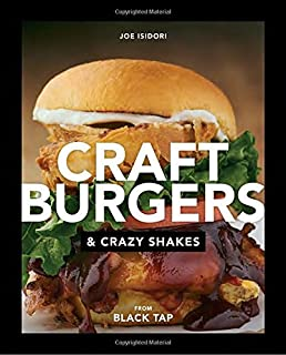 Book Cover: Craft Burgers and Crazy Shakes from Black Tap
