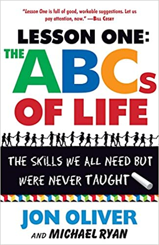 Download online The ABCs of Life : Lesson One: The Skills We All Need but Were Never Taught PDF, azw (Kindle), ePub