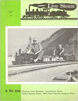 Live Steam Magazine - August 1973 (Vol  7 No  8): William C  Fitt