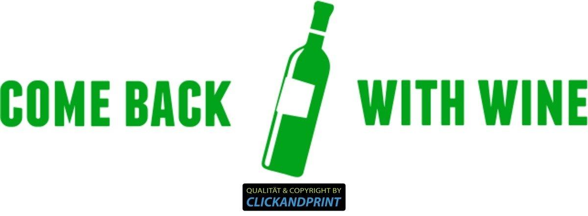 CLICKANDPRINT  Aufkleber » Come back with wine, 310x93,5cm, Gelbgrün • Dekoaufkleber Autoaufkleber Sticker Decal Vinyl