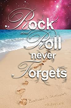 Rock and Roll Never Forgets (The Rock and Roll Trilogy Book 1) by [Stewart, Barbara]