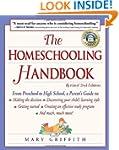 The Homeschooling Handbook: From Pres...