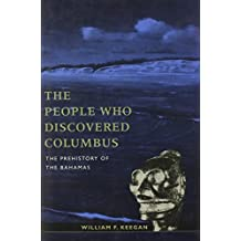 The People Who Discovered Columbus: The Prehistory of the Bahamas