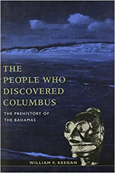 The People Who Discovered Columbus: Prehistory of the Bahamas (Columbus Quincentenary)