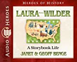 Laura Ingalls Wilder Audiobook: A Storybook Life (Heroes of History) (Christian Heroes Then and Now)