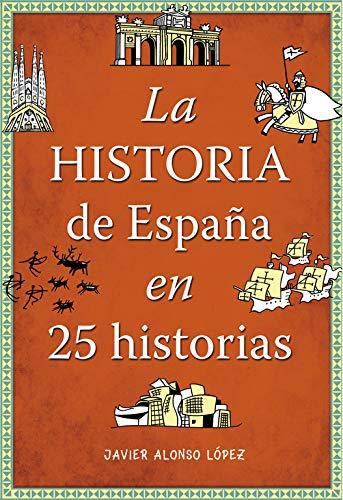 La historia de Espana en 25 historias (No ficcion ilustrados)