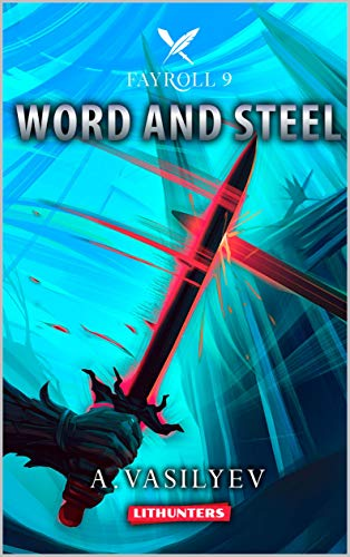 Amazon Word And Steel Epic Litrpg Adventure Book 9 Fayroll